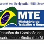 """Comissão de enquadramento sindical do MTE apresenta decisão sobre os processos em serigrafia (""""Silk Screem"""")"""