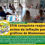 STIG conquista reajuste acima da inflação para gráficos de Blumenau e Região.